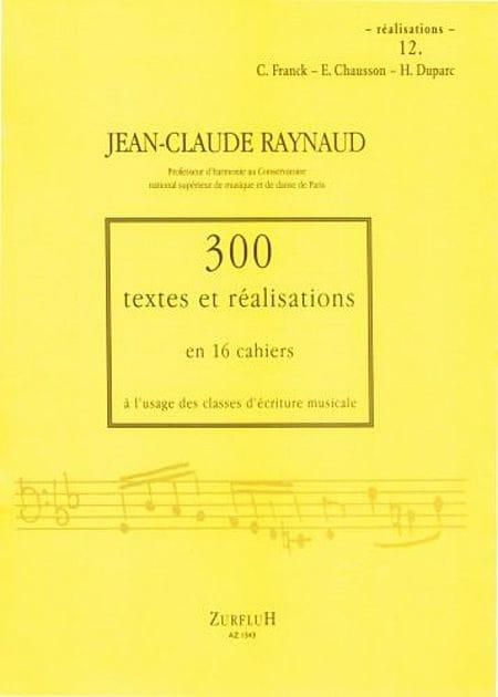 300 Textes et Realisations Cahier 12 (réalisations):C.Franck, E.Chausson, H.Dupa - laflutedepan.com