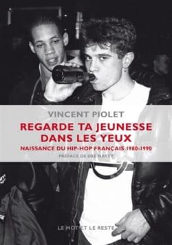 Regarde ta jeunesse dans les yeux : naissance du hip-hop français, 1980-1990 laflutedepan
