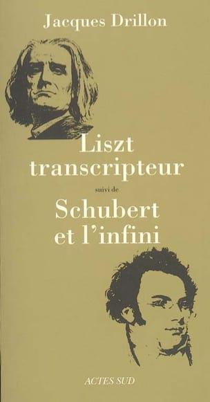 Liszt transcripteur Jacques DRILLON Livre Les Epoques - laflutedepan