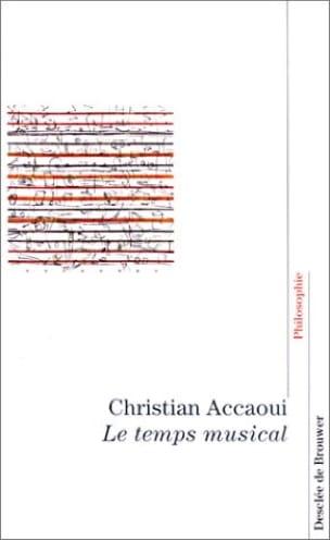 Le temps musical Christian ACCAOUI Livre Les Sciences - laflutedepan