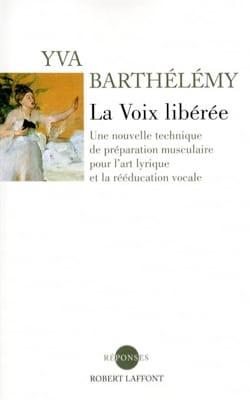 La voix libérée - Nouvelle édition Yva BARTHÉLÉMY Livre laflutedepan