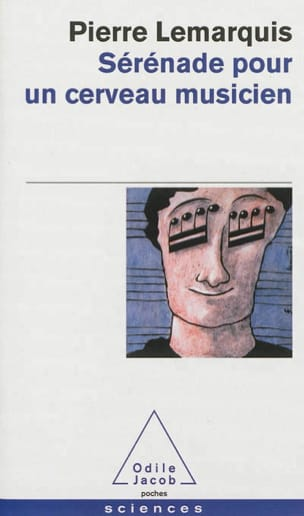 Sérénade pour un cerveau musicien Pierre LEMARQUIS Livre laflutedepan