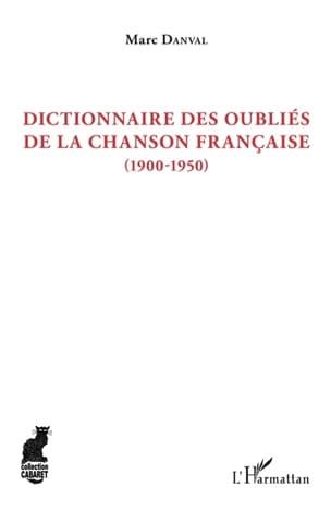 Dictionnaire des oubliés de la chanson française (1900-1950) laflutedepan