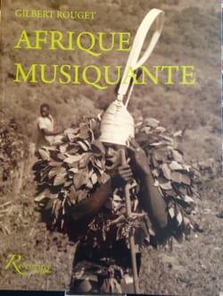 Afrique musiquante Gilbert ROUGET Livre Les Pays - laflutedepan