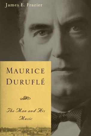 Maurice Duruflé : the man and his music FRAZIER James E. laflutedepan