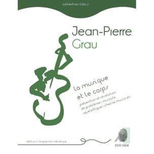 La musique et le corps GRAU Jean-Pierre Livre laflutedepan