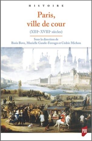Paris, ville de cour : XIIIe-XVIIIe siècle Collectif laflutedepan