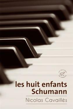 Les huit enfants Schumann Nicolas CAVAILLÈS Livre laflutedepan