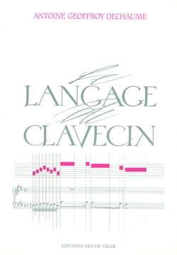 Le langage du clavecin - GEOFFROY-DECHAUME Antoine - laflutedepan.com