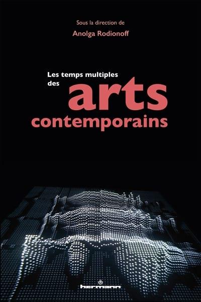 Les temps multiples des arts contemporains - laflutedepan.com