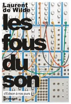 Les fous du son DE WILDE Laurent Livre Les Sciences - laflutedepan