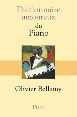 Dictionnaire amoureux du Piano Olivier BELLAMY Livre laflutedepan