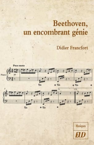 Beethoven, un encombrant génie - Didier FRANCFORT - laflutedepan.com