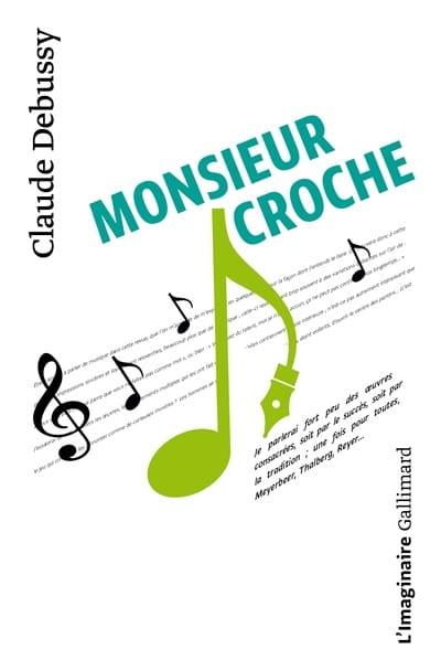 Monsieur Croche et autres écrits - DEBUSSY - Livre - laflutedepan.com
