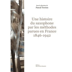 Une histoire du saxophone par les méthodes parues en France 1846-1942 laflutedepan