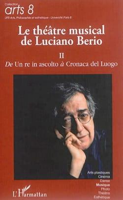 Le théâtre musical de Luciano Berio vol. 2 laflutedepan