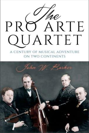 The Pro Arte Quartet BARKER John W. Livre Les Oeuvres - laflutedepan