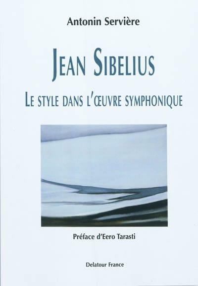 Jean Sibelius : le style dans l'œuvre symphonique - laflutedepan.com