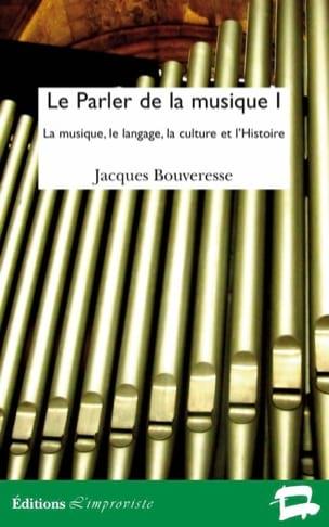 Le Parler de la musique vol.1 - Jacques BOUVERESSE - laflutedepan.com