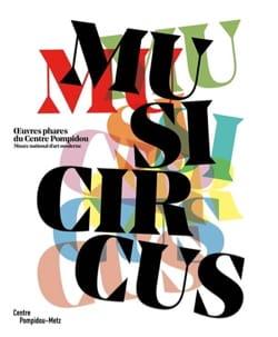 Musicircus : oeuvres phares de la collection du Centre Pompidou laflutedepan