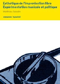 Esthétique de l'improvisation libre - Expérimentation musicale et politique laflutedepan