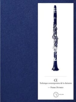 Technique contemporaine de la clarinette Pierre DUTRIEU laflutedepan