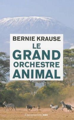 Le grand orchestre animal Bernie KRAUSE Livre Les Pays - laflutedepan