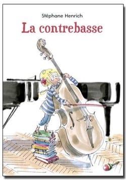 La contrebasse Stéphane HENRICH Livre Les Instruments - laflutedepan