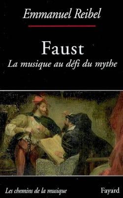 Faust : la musique au défi du mythe Emmanuel REIBEL Livre laflutedepan
