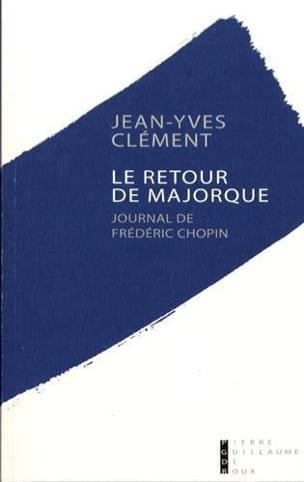 Le retour de Majorque - CLÉMENT Jean-Yves - Livre - laflutedepan.com