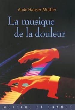 La musique de la douleur HAUSER-MOTTIER Aude Livre laflutedepan