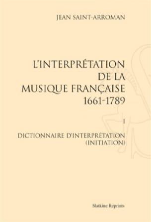L'interprétation de la musique française : 1661-1789 VOL 1 - laflutedepan.com