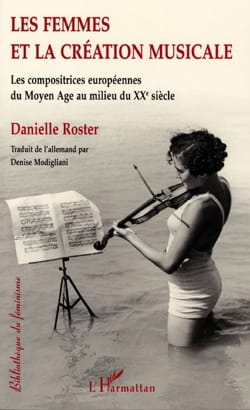 Les femmes et la création musicale Danielle ROSTER Livre laflutedepan