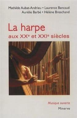La harpe aux XXe et XXIe siècles Laurence BANCAUD Livre laflutedepan