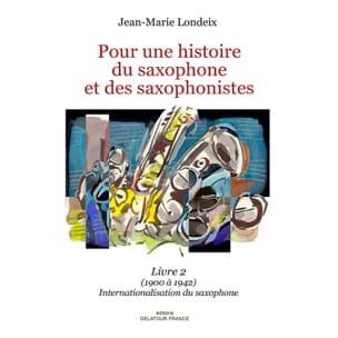 Pour une histoire du saxophone et des saxophonistes, livre 2 laflutedepan