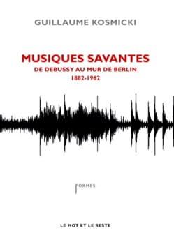 Musiques savantes : de Debussy au mur de Berlin 1882-1962 - laflutedepan.com