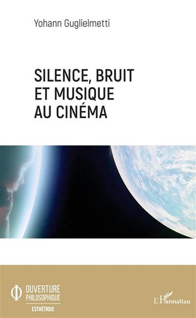 Silence, bruit et musique au cinéma - laflutedepan.com