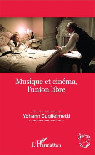 Musique et cinéma, l'union libre Yohann GUGLIELMETTI laflutedepan