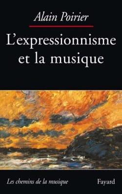 L'expressionnisme et la musique Alain POIRIER Livre laflutedepan