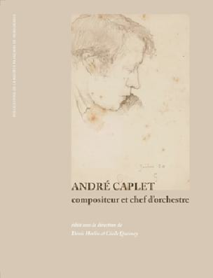 André Caplet, compositeur et chef d'orchestre - laflutedepan.com