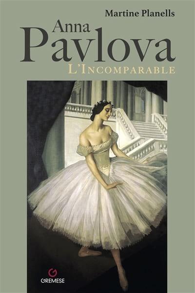 Anna Pavlova, l'incomparable - Martine PLANNELLS - laflutedepan.com
