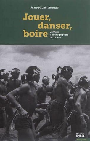 Jouer, danser, boire : carnets d'ethnographies musicales laflutedepan
