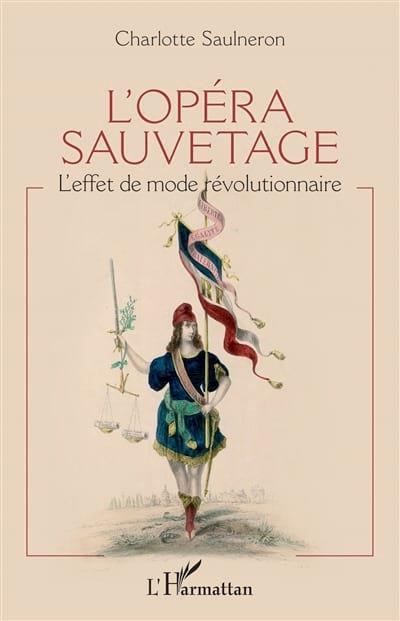 L'opéra sauvetage : l'effet de mode révolutionnaire - laflutedepan.com