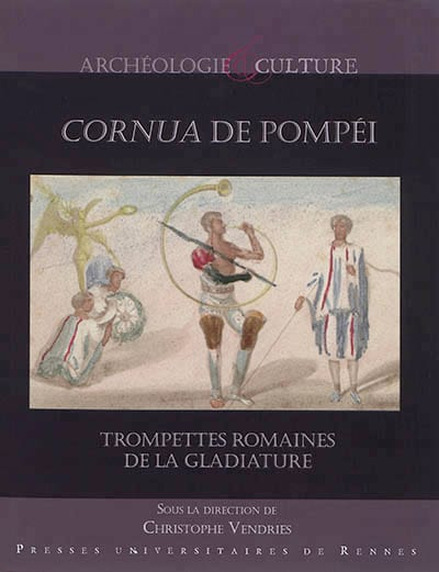 Cornua de Pompéi : trompettes romaines de la gladiature - laflutedepan.com