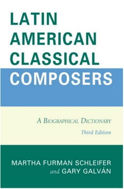 Latin american classical composers: A biographical dictionary laflutedepan