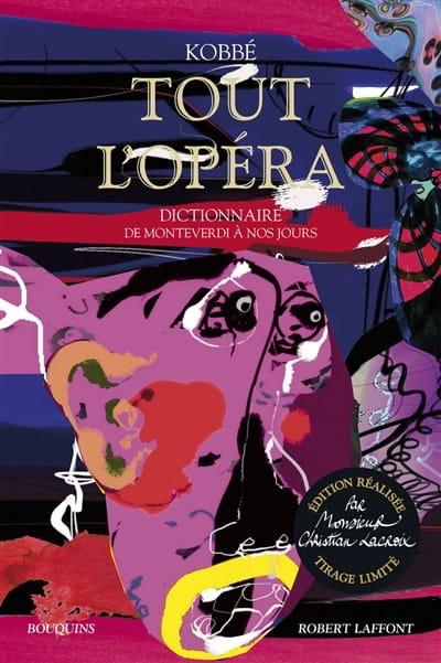 Tout l'opéra : dictionnaire de Monteverdi à nos jours - laflutedepan.com