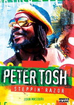Peter Tosh : steppin' razor - John MASOURI - Livre - laflutedepan.com