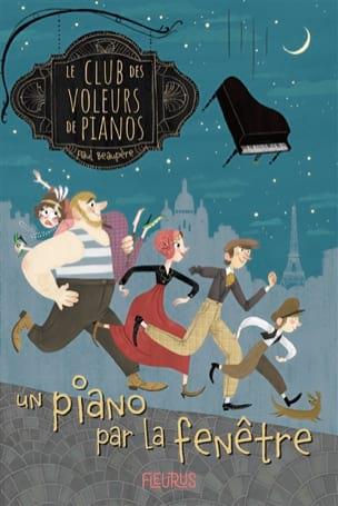 Le Club des Voleurs de Pianos : Un piano par la fenêtre laflutedepan