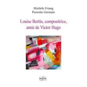 Louise Bertin, compositrice, amie de Victor Hugo laflutedepan
