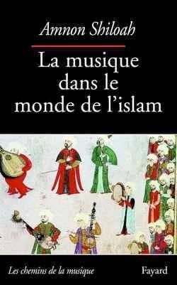 La musique dans le monde de l'Islam Amnon SHILOAH Livre laflutedepan
